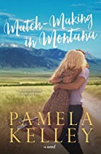Match-Making in Montana: Montana Sweet Western Contemporary Romance Series (Volume 4)