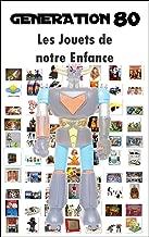Jeux et Jouets des Années 80 (French Edition)