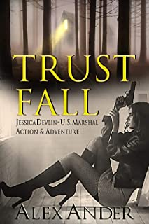 Trust Fall (Jessica Devlin - U.S. Marshal Action & Adventure Book 1)