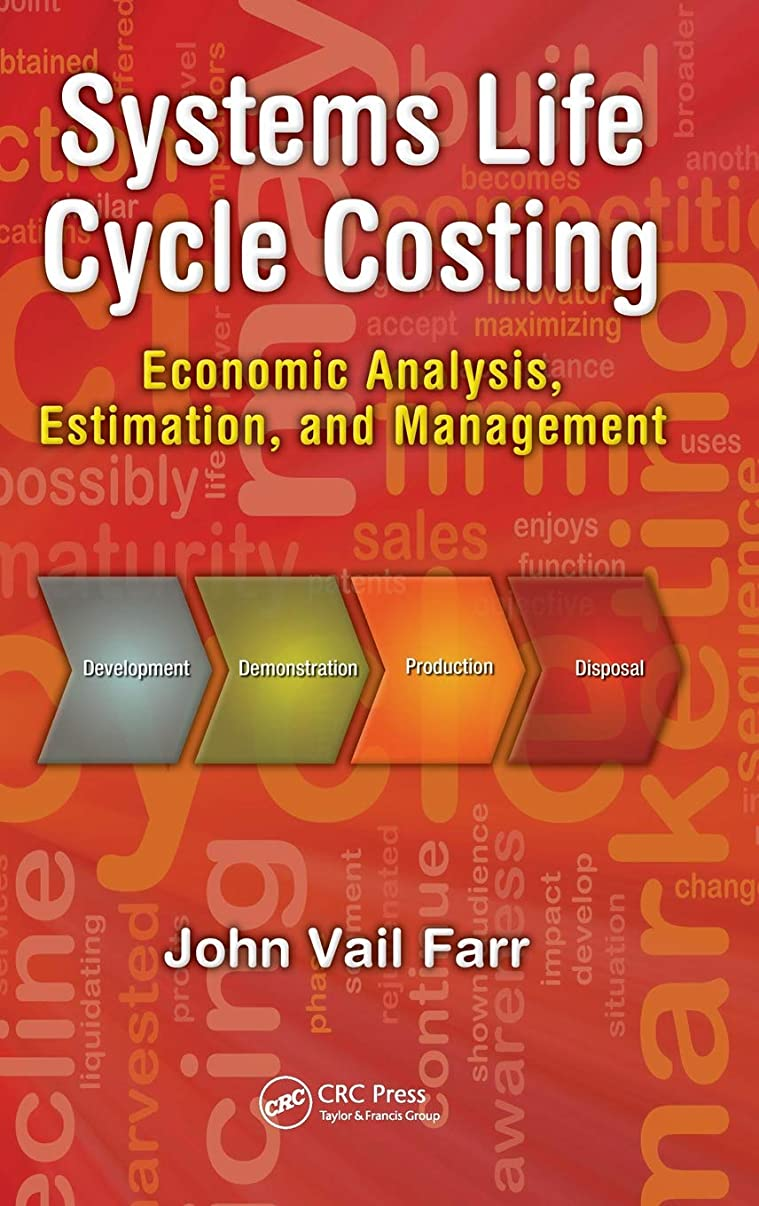 Systems Life Cycle Costing: Economic Analysis, Estimation, and Management (Engineering Management)