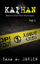 Kaihan: Bizarre Crimes That Shook Japan: Volume One