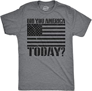 Mens Did You America Today? Funny USA T Shirt Patriotic Party Murica Tee