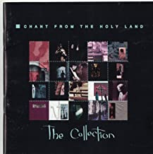 Chant From The Holy Land - The Collection (Part 1)