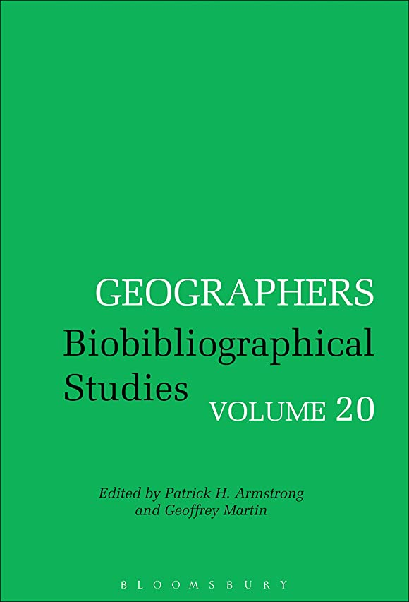 持つ警戒気取らないGeographers: Biobibliographical Studies, Volume 20 (English Edition)
