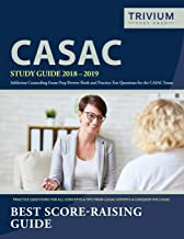 CASAC Study Guide 2018-2019: Addiction Counseling Exam Prep Review Book and Practice Test Questions for the CASAC Exam