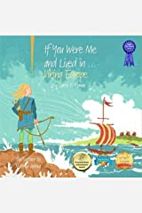 If You Were Me and Lived in... Viking Europe: An Introduction to Civilizations Throughout Time Kindle Edition