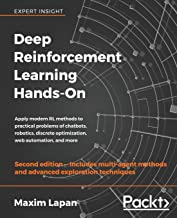 Deep Reinforcement Learning Hands-On: Apply modern RL methods to practical problems of chatbots, robotics, discrete optimi...