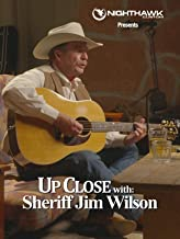 Up Close with Sheriff Jim Wilson