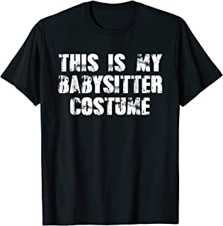 Halloween Costume Shirt - Babysitter Costume Gift Babysittin