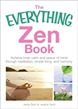 The Everything Zen: Achieve Inner Calm and Peace of Mind Through Meditation, Simple Living, and Harmony (Everything®)