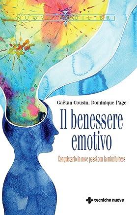 Il benessere emotivo: Conquistarlo in nove passi con la mindfulness