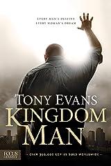 Kingdom Man: Every Man's Destiny, Every Woman's Dream Kindle Edition