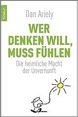 Wer denken will, muss fühlen: Die heimliche Macht der Unvernunft (German Edition) Kindle Edition