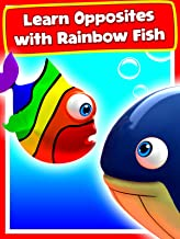 Learn Opposites with Rainbow Fish