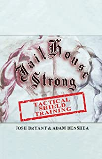 Jailhouse Strong: Tactical Shield Training