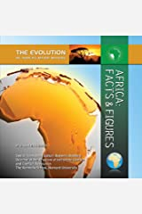 Africa: Facts & Figures (The Evolution of Africa's Major Nations) Kindle Edition