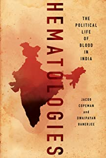 Hematologies: The Political Life of Blood in India (English Edition)
