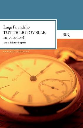 Tutte le novelle (1905-1909) Vol. 3: Fuoco alla paglia, La giara e altre novelle