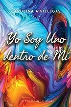 Yo Soy Uno dentro de Mí: El recorrido de las Almas (Spanish Edition)