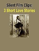 Silent Film Clips: 3 Short Love Stories
