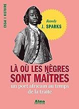 Là où les nègres sont maîtres (French Edition)