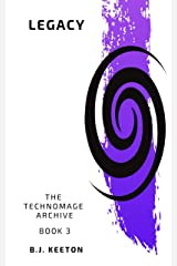 Legacy (The Technomage Archive Book 3) Kindle Edition