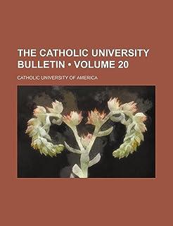 The Catholic University Bulletin (Volume 20 )