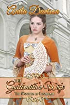 The Goldsmith's Wife (Woulfes of Loxsbeare)