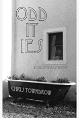 Oddities: A collection of poetry Kindle Edition