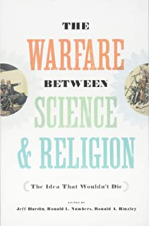 The Warfare between Science and Religion: The Idea That Wouldn't Die