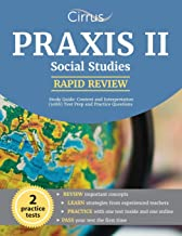 Praxis II Social Studies Rapid Review Study Guide: Content and Interpretation (5086) Test Prep and Practice Questions