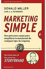 Marketing simple: Una guía paso a paso para simplificar la storybrand de cualquier tipo de empresa (Gestión del conocimiento) (Spanish Edition) Kindle Edition