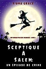 Sceptique à Salem : Un épisode de crime (Un roman policier ensorcelé – Livre 2) Format Kindle