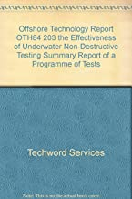 Offshore Technology Report OTH84 203 the Effectiveness of Underwater Non-Destructive Testing Summary Report of a Programme of Tests