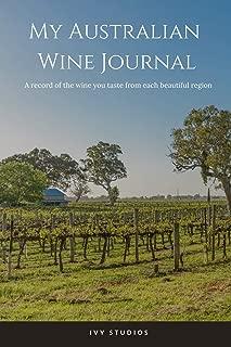 My Australian Wine Journal: A record of the wine you taste from each beautiful region