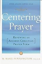 Centering Prayer: Renewing an Ancient Christian Prayer Form