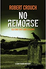 No Remorse (The Kent Fisher Murder Mysteries Book 3) Kindle Edition
