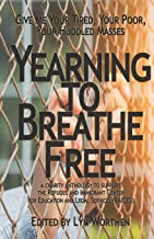 Yearning to Breathe Free: a Charity anthology supporting the Refugee and Immigrant Center for Education and Legal Services...