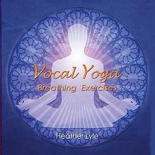 Vocal Yoga Breathing Exercises