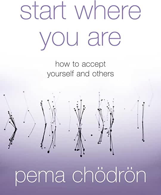 Start Where You Are: How to accept yourself and others (English Edition)