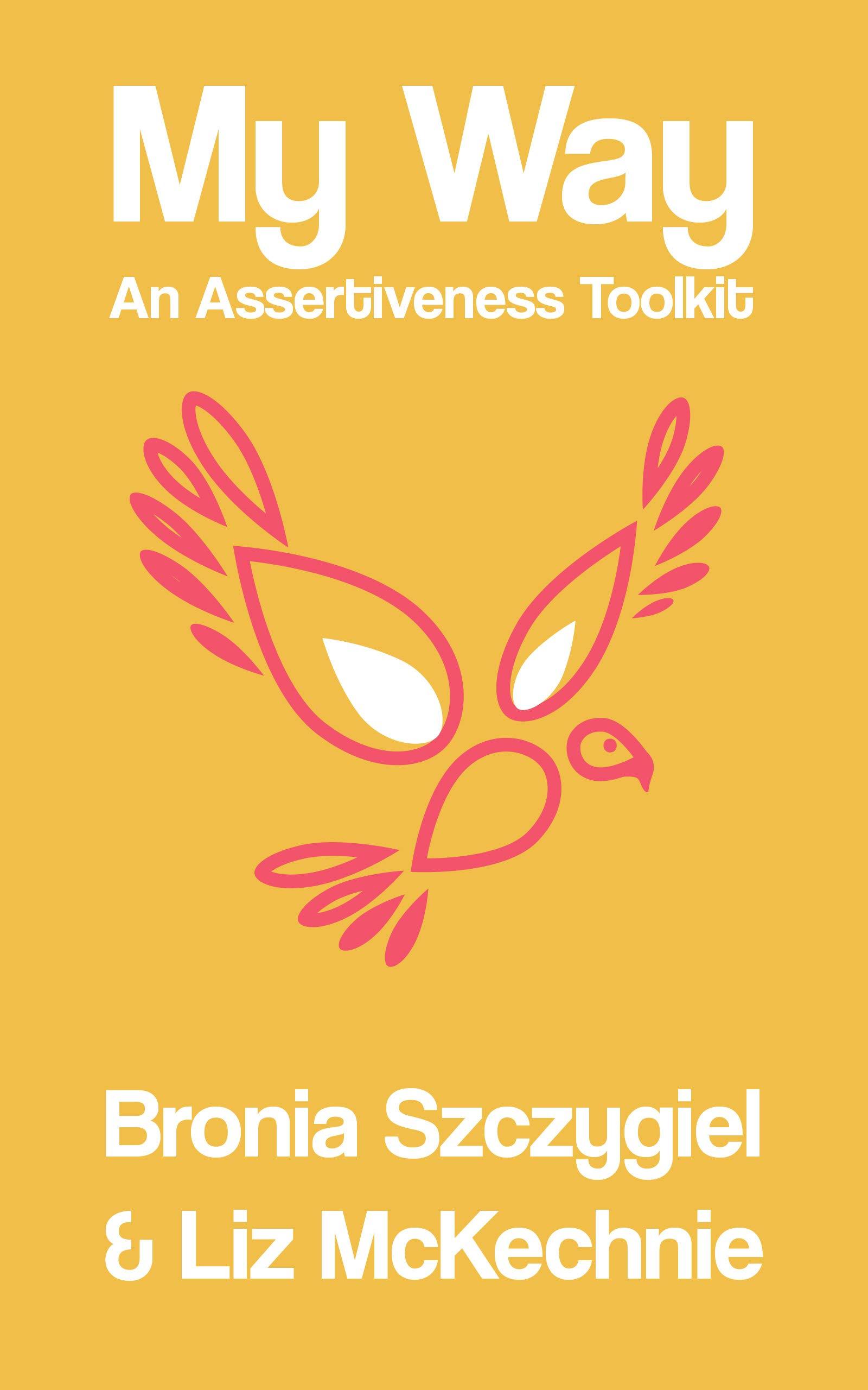 My Way - An Assertiveness Toolkit (Aspire Leadership Toolkit Book 1)