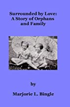 Surrounded by Love: A Story of Orphans and Family