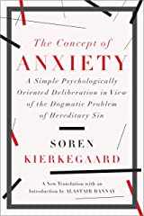 The Concept of Anxiety: A Simple Psychologically Oriented Deliberation in View of the Dogmatic Problem of Hereditary Sin (English Edition) eBook Kindle