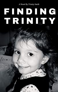 Finding Trinity: A short and nippy sort of biography with a bit of philosophical wisdom sprinkled on top