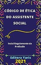 Código de Ética do Assistente Social: Atualizado - 2021