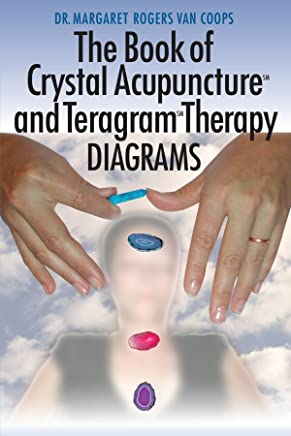 The Book of Crystal Acupuncture and Teragram Therapy Diagrams