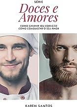Doces e Amores: Série Completa