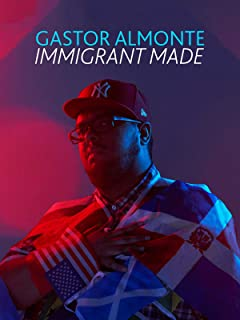 Gastor Almonte - Immigrant Made