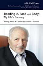 Reading the Face and Body: My Life's Journey