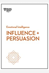 Influence and Persuasion (HBR Emotional Intelligence Series) Kindle Edition